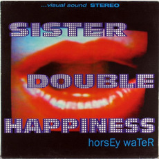 Horsey Water mp3 Album by Sister Double Happiness