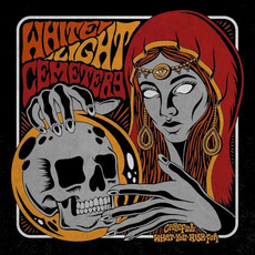 Careful What You Wish For mp3 Album by White Light Cemetery