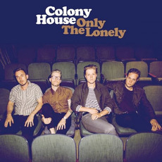Only the Lonely mp3 Album by Colony House