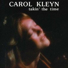 Takin' The Time (Remastered) mp3 Album by Carol Kleyn