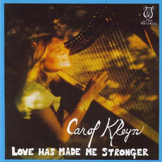 Love Has Made Me Stronger (Remastered) mp3 Album by Carol Kleyn