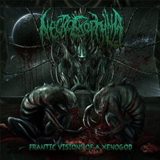 Frantic Visions of a Xenogod mp3 Album by Necroexophilia