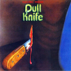 Electric Indian (Remastered) mp3 Album by Dull Knife
