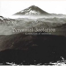 Conviction Of Voidness mp3 Album by Perennial Isolation