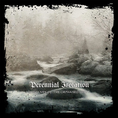 Epiphanies of the Orphaned Light (Limited Edition) mp3 Album by Perennial Isolation