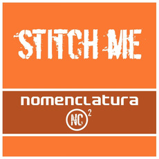 Stitch Me mp3 Single by Nomenclatura