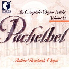 The Complete Organ Works, Volume 6 mp3 Artist Compilation by Johann Pachelbel