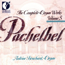 The Complete Organ Works, Volume 5 mp3 Artist Compilation by Johann Pachelbel