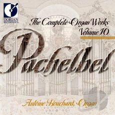 The Complete Organ Works, Volume 10 mp3 Artist Compilation by Johann Pachelbel