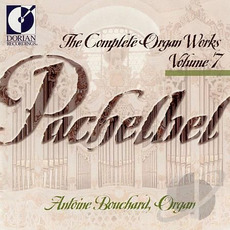 The Complete Organ Works, Volume 7 mp3 Artist Compilation by Johann Pachelbel