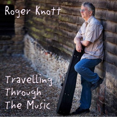 Travelling Through the Music mp3 Album by Roger Knott