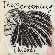 Hooligans, Heathens, and Crafty Devils mp3 Album by The Screaming Thieves