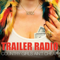 Country Girls Ain't Cheap mp3 Album by Trailer Radio