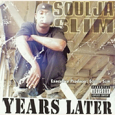 Years Later mp3 Album by Soulja Slim