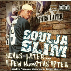 Years Later... A Few Months After mp3 Album by Soulja Slim