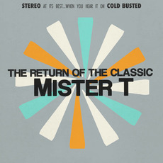 The Return Of The Classic mp3 Album by mister T.