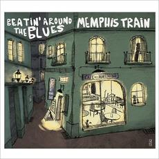 Beatin' Around The Blues mp3 Album by Memphis Train