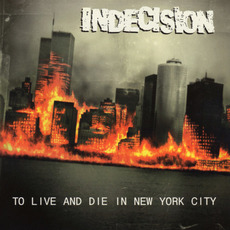 To Live and Die in New York City (Special Edition) mp3 Album by Indecision
