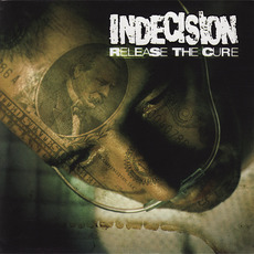 Release the Cure mp3 Album by Indecision