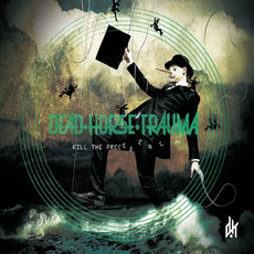 Kill the Precedence mp3 Album by Dead Horse Trauma