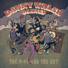 The Dirt And The Sky mp3 Album by Danny Walsh Banned