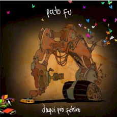 Daqui pro futuro mp3 Album by Pato Fu