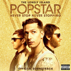 Popstar: Never Stop Never Stopping mp3 Soundtrack by The Lonely Island