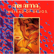 Instead Of Drugs (Remastered) mp3 Album by Tri Atma