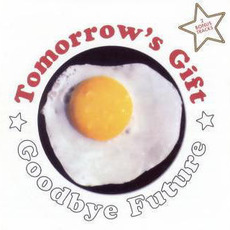 Goodbye Future (Remastered) mp3 Album by Tomorrow's Gift