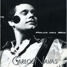 Pouco Pra Mim mp3 Album by Carlos Navas