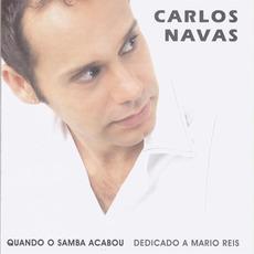 Quando o Samba Acabou - Dedicado a Mario Reis mp3 Album by Carlos Navas