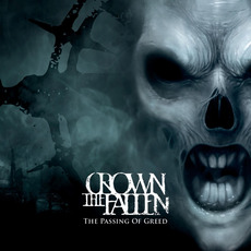 The Passing of Greed mp3 Album by Crown the Fallen