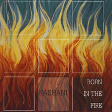 Born In The Fire mp3 Album by Rashani