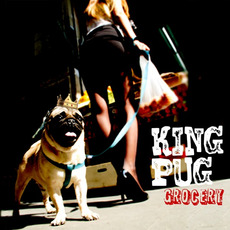 Grocery mp3 Album by King Pug