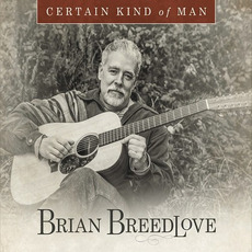 Certain Kind Of Man mp3 Album by Brian Breedlove