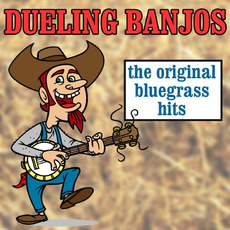 Dueling Banjos: The Original Bluegrass Hits mp3 Compilation by Various Artists