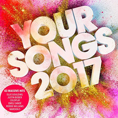 Your Songs 2017 mp3 Compilation by Various Artists