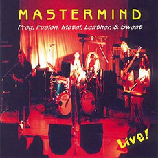 Prog, Fusion, Metal, Leather, & Sweat mp3 Live by Mastermind (USA)