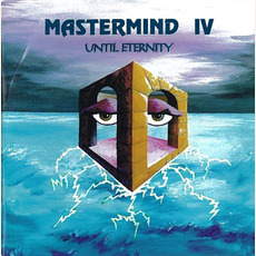 Mastermind IV: Until Eternity mp3 Album by Mastermind (USA)