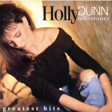 Milestones: Greatest Hits mp3 Artist Compilation by Holly Dunn