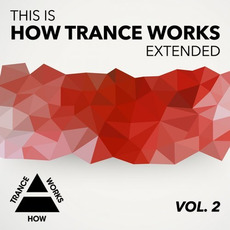 This Is How Trance Works Extended, Vol. 2 by Various Artists