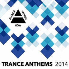 Trance Anthems 2014 mp3 Compilation by Various Artists