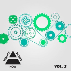 How Trance Works, Vol. 2 mp3 Compilation by Various Artists