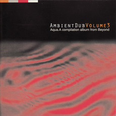 Ambient Dub, Volume 3: Aqua mp3 Compilation by Various Artists