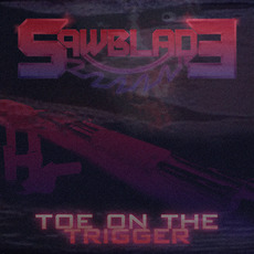 Toe On The Trigger mp3 Single by Saw Blade