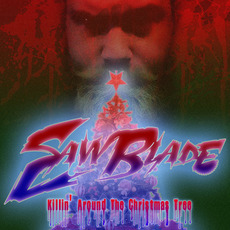 Killin' Around The Christmas Tree mp3 Single by Saw Blade