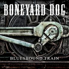 Bluesbound Train mp3 Album by Boneyard Dog