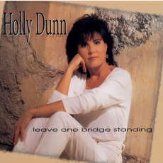 Leave One Bridge Standing mp3 Album by Holly Dunn