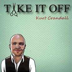Take It Off mp3 Album by Kurt Crandall