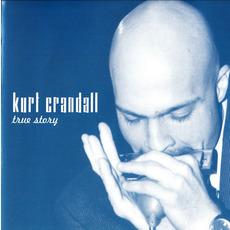 True Story mp3 Album by Kurt Crandall